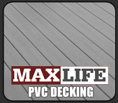 Max Life PVC Decking Products